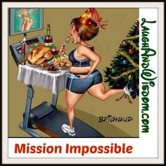 Mission Impossible is a funny picture depicting how people want to reduce the wait and can not resist good healthy food which causes them more fat.