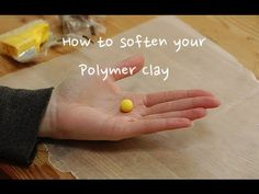 Three Ways To Soften Your Polymer Clay