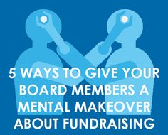 Are your board members unsure about fundraising?  Do they back off when you want their help? It's actually pretty normal.  Especially if your board members are not familiar with fundraising – how it works and how to make it successful. And – on the surface – fundraising may seem weird to many board members. It …