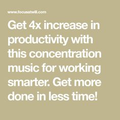 Get 4x increase in productivity with this concentration music for working smarter. Get more done in less time!