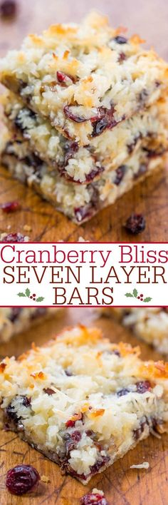Cranberry Bliss Seven Layer Bars - A marriage of the famous Starbucks Cranberry Bliss Bars with Seven Layer Bars!! White chocolate, cranberries, coconut, and so good! Fast and super easy!!