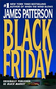 """Read """"Black Friday"""" by James Patterson available from Rakuten Kobo. A courageous federal agent and a resourceful woman lawyer are the only ones who can save New York City from the terror o. I Love Books, Great Books, Books To Read, My Books, This Book, James Patterson, All Family, Book Nooks, Nonfiction"""
