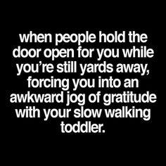 When people hold the door..