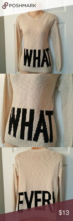 "Forever 21 ""Whatever"" Sweater Size Small  100% cotton.. hand wash cold.. Forever 21 Sweaters"