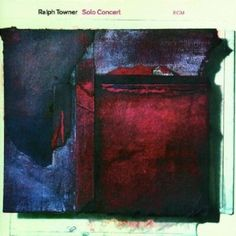 Solo Concert, by Ralph Towner
