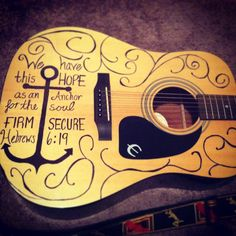 Sharpie on my Acoustic Epiphone Guitar. Hebrews 6:19 is one of my favorite verses.
