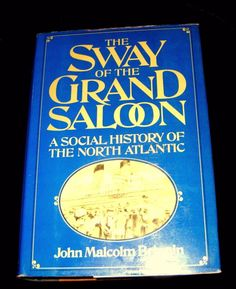 The Sway of the GRAND SALOON, A Social History of the North Atlantic 1971 HC/DJ