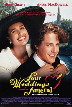 Four Weddings and a Funeral - Love! first movie I saw Hugh Grant in.