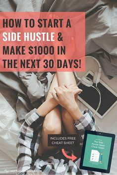 Start a Side Hustle & Make an Extra $1000 in 30 Days! #sidehustle101 #freedownload #workfromhome
