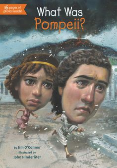 WHAT WAS POMPEII? by Jim O'Connor, Illustrated by Fred Harper & John Hinderliter