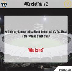 He is the only batsman to hit a Six off the first ball of a Test Match in the 137 Years of Test Cricket... Who is he? #CricketTrivia #Cricket #Hitwicket