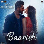 Baarish Half Girlfriend Half Girlfriend Girlfriend Song Mp3 Song