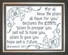 Cross Stitch Bible Verse Hope and a Future - Jeremiah For I know the plans I have for you, declares the LORD, plans to prosper you and not to harm you, plans to give you hope and a future. Cross Stitching, Cross Stitch Embroidery, Cross Stitch Designs, Stitch Patterns, Christmas Bible Verses, Scripture Cards, Bible Scriptures, Bible Doodling, Butterfly Cross Stitch