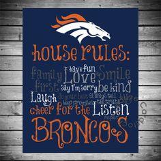 Denver Broncos House Rules - 8x10 Printable Digital Copy. $12.50, via Etsy. (can customize to any team)