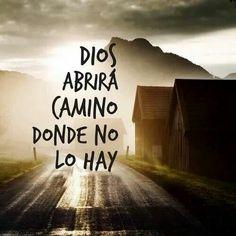 Dios abrirá camino donde no lo hay.