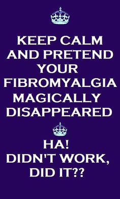 Not really funny is it? Life with Fibromyalgia