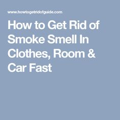 how to get rid of tobacco smell on clothes