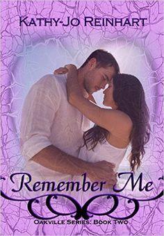 Remember Me: Oakville Series:Book Two - Kindle edition by Kathy-Jo Reinhart, Monica Black. Literature & Fiction Kindle eBooks @ Amazon.com.