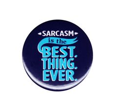Sarcasm Is The Best Thing Ever Pinback Button Badge Pin Swag Dope Typography