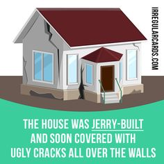 """Jerry-build"" to build cheaply and hastily. Example: The house was jerry-built and soon covered with ugly cracks all over the walls. #irregularverbs #englishverbs #verbs #english #englishlanguage #learnenglish #studyenglish #language #vocabulary #dictionary #efl #esl #tesl #tefl #toefl #ielts #toeic #jerrybuild #building"
