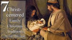 7 Christ-Centered Family Traditions to Start this Year