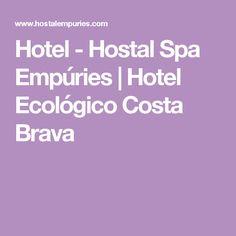 Hotel - Hostal Spa Empúries   Hotel Ecológico Costa Brava