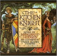 The Kitchen Knight A Tale of King Arthur (Book) : Hodges, Margaret : A retelling of the Arthurian legend of how Sir Gareth becomes a knight and rescues the lady imprisoned by the fearsome Red Knight of the Red Plain.
