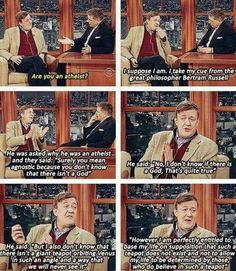 Stephen Fry, Bertram Russell, and the Giant Teapot of Venus. Also atheism. Atheist Jokes, Athiest, Great Philosophers, British Humor, Anti Religion, Thought Provoking, Best Funny Pictures, True Stories, Hilarious