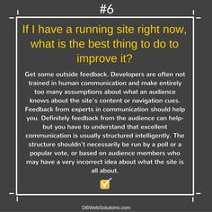 If I have a running site right now, what is the best thing to do to improve it?  #Website #Feedback #Developer #Human #Communication #Content #Expert