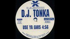 Dj Tonka - Use Ya Ears