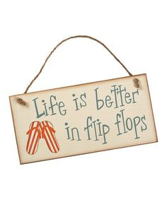 Look what I found on #zulily! Cream & Blue 'Better in Flip Flops' Wall Sign by Collins #zulilyfinds