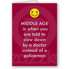 Middle Age Birthday Card Funny Joke Smiley Face