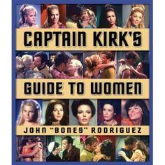 Captain Kirk's Guide to Women (Star Trek) (Paperback) http://www.amazon.com/dp/B001O9CHSO/?tag=wwwmoynulinfo-20 B001O9CHSO