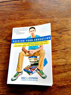 Hacking Your Education by Dale J.Stephens, on the dining room table where the education hacking began! LisaNalbone.com #uncollege