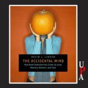 The Accidental Mind: How Brain Evolution Has Given Us Love, Memory, Dreams, and God - David J. Linden $25