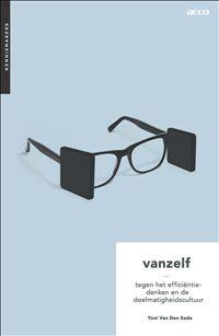 Vanzelf: tegen het efficiëntie denken en de doelmatigheidscultuur (Yoni Van Den Eede)