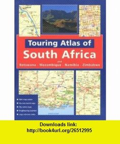 Touring Atlas of Southern Africa (9780624038467) John Hall , ISBN-10: 0624038467  , ISBN-13: 978-0624038467 ,  , tutorials , pdf , ebook , torrent , downloads , rapidshare , filesonic , hotfile , megaupload , fileserve