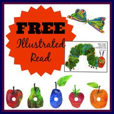 Free Illustrate Read - If You Give a The Very Hungry Caterpillar. Great for Bed time or Back to School. Also grab Pinkalicious, Green Eggs and Ham, The Kissing Hand, and More. #free #freebies