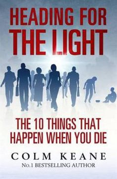 Heading for the Light - Mind, Body & Spirit - Books Mind Body Spirit, Bestselling Author, Death, Mindfulness, Shit Happens, Lighting, Books, Island, People