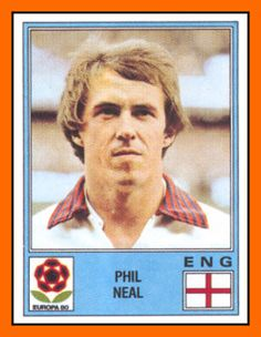 Phil NEAL England 50 Caps 5 goals Honours : All with Liverpool Football League First Division Football League Cup European Cup UEFA Cup England National Football Team, National Football Teams, England Football, Football Stickers, Football Fans, Liverpool Football Club, Liverpool Fc, Phil Neal, Euro Championship