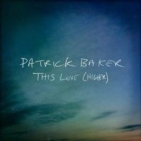 This Love (Higher) by Patrick  Baker on SoundCloud