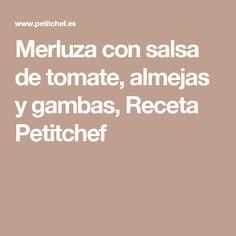 Merluza con salsa de tomate, almejas y gambas, Receta Petitchef
