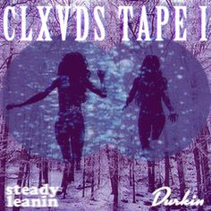 This is super Wavy. Cloud Rap Attack!  Courtesy of STEADY LEANIN' + DURKIN comes this gem.  CLXVDS TAPE I.