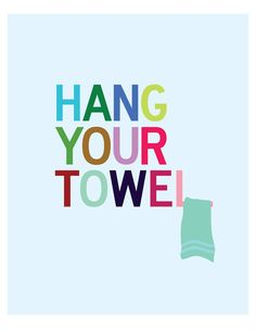 Hang Your Towel - 8 x 10 bathroom wall art print. $18.00, via Etsy.