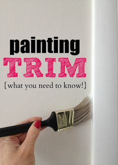 Painting Trim: what you need to know! List of all her paint colors. . . .