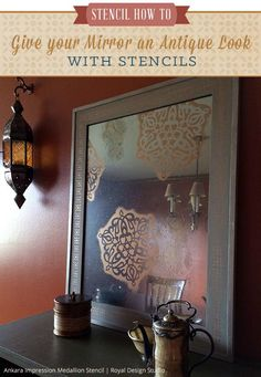 How to DIY tutorial on painting and stenciling glass mirror - Give your Mirror An Antique Look with Stencils | Royal Design Studio stencils