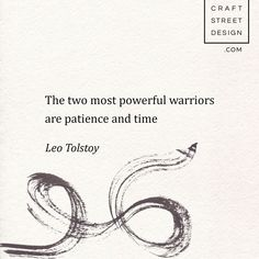 The two most powerful warriors are patience and time - Leo Tolstoy