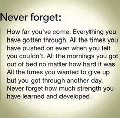 Never forget. Don't give up.