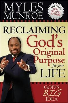 Reclaiming God's Original Purpose for Your Life by Dr. Myles Munroe Free Books, Good Books, Books To Read, Myles Munroe Books, Free Christian Books, Destiny Images, Wisdom Books, Inspirational Books, Love Book