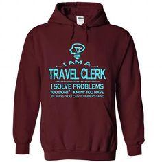 i am a TRAVEL CLERK T Shirts, Hoodies. Get it now ==► https://www.sunfrog.com/LifeStyle/i-am-a-TRAVEL-CLERK-5645-Maroon-28845293-Hoodie.html?57074 $39
